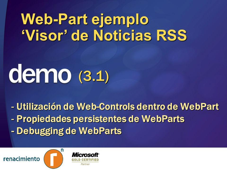Web-Part ejemplo Visor de Noticias RSS - Utilización de Web-Controls dentro de WebPart - Propiedades persistentes de WebParts - Debugging de WebParts