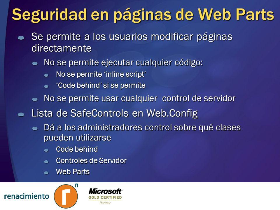 Seguridad en páginas de Web Parts Se permite a los usuarios modificar páginas directamente No se permite ejecutar cualquier código: No se permite inli
