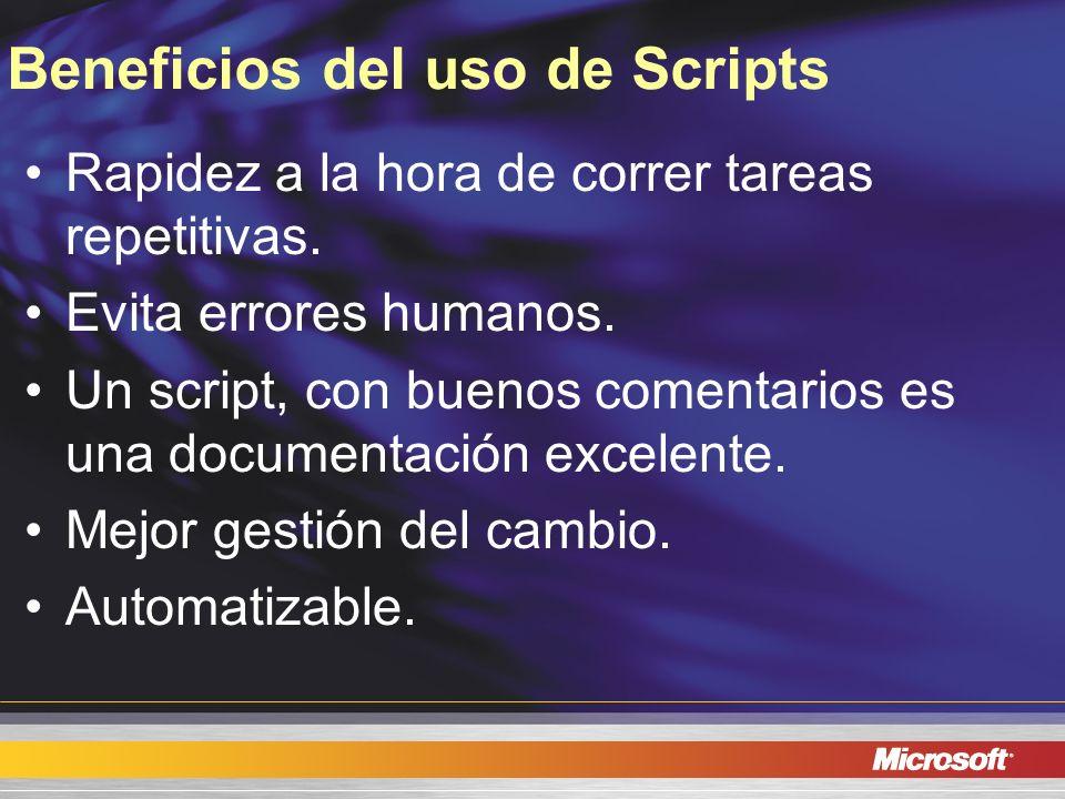 Beneficios del uso de Scripts Rapidez a la hora de correr tareas repetitivas. Evita errores humanos. Un script, con buenos comentarios es una document