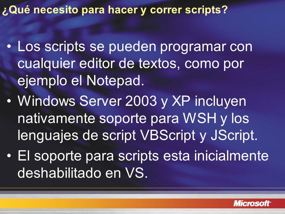 ¿Qué necesito para hacer y correr scripts? Los scripts se pueden programar con cualquier editor de textos, como por ejemplo el Notepad. Windows Server
