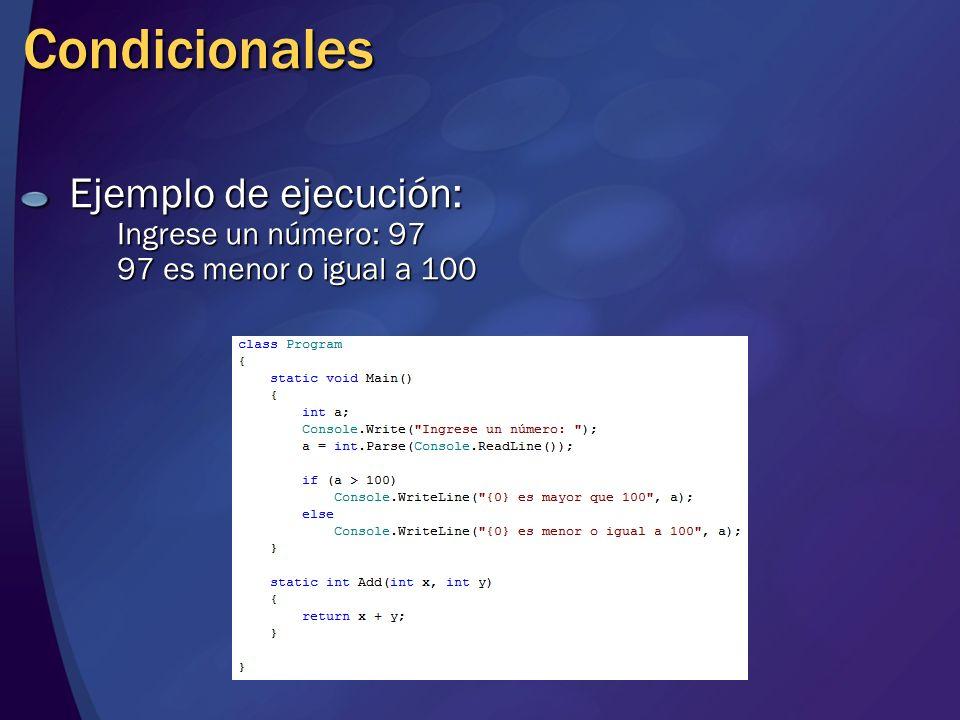 Condicionales Ejemplo de ejecución: Ingrese un número: 97 97 es menor o igual a 100