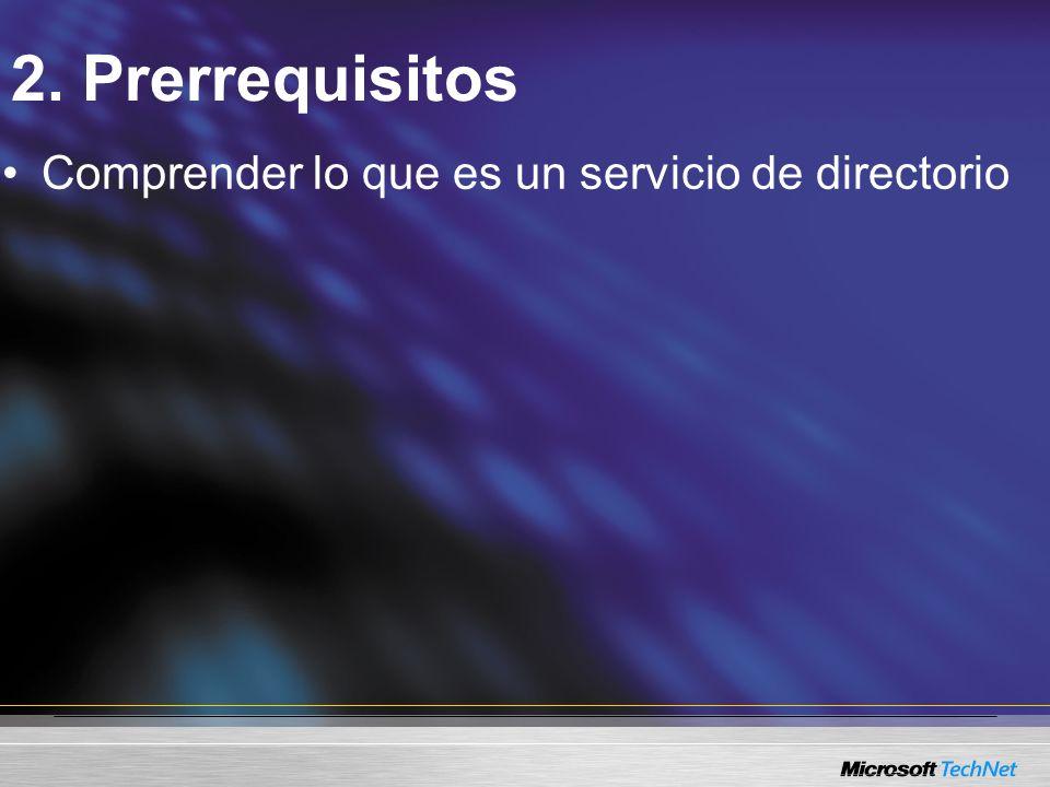 2. Prerrequisitos Comprender lo que es un servicio de directorio