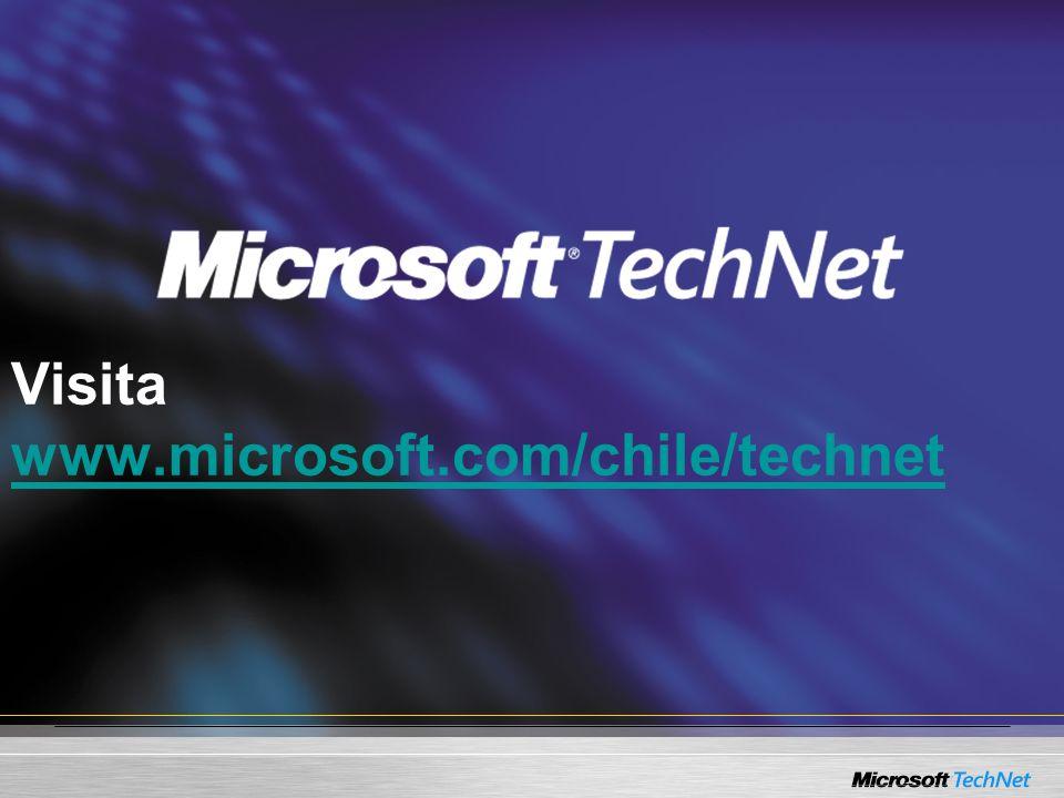 Visita www.microsoft.com/chile/technet www.microsoft.com/chile/technet