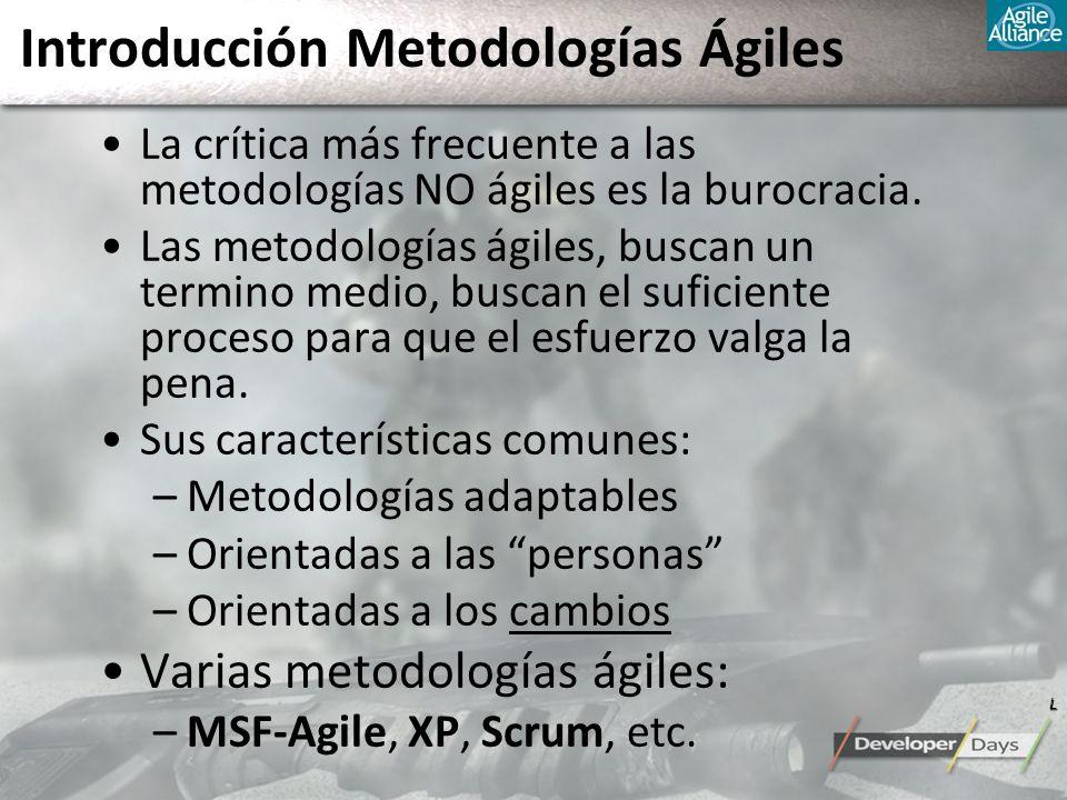 Introducción Metodologías Ágiles La crítica más frecuente a las metodologías NO ágiles es la burocracia. Las metodologías ágiles, buscan un termino me