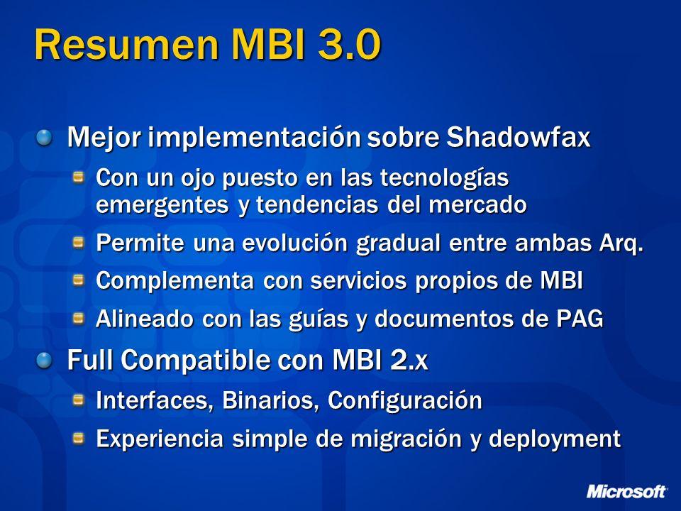 Resumen MBI 3.0 Mejor implementación sobre Shadowfax Con un ojo puesto en las tecnologías emergentes y tendencias del mercado Permite una evolución gr