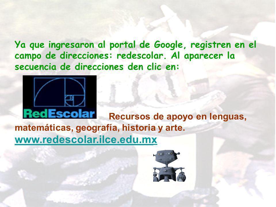 Ya que ingresaron al portal de Google, registren en el campo de direcciones: redescolar. Al aparecer la secuencia de direcciones den clic en: Recursos