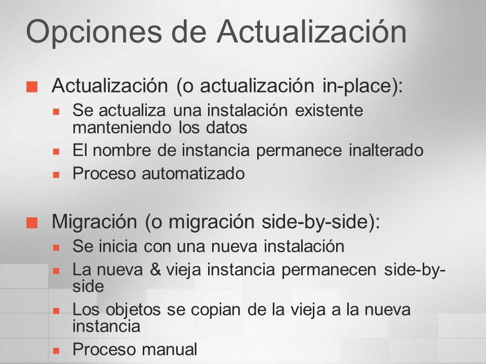 Opciones de Actualización Actualización (o actualización in-place): Se actualiza una instalación existente manteniendo los datos El nombre de instanci