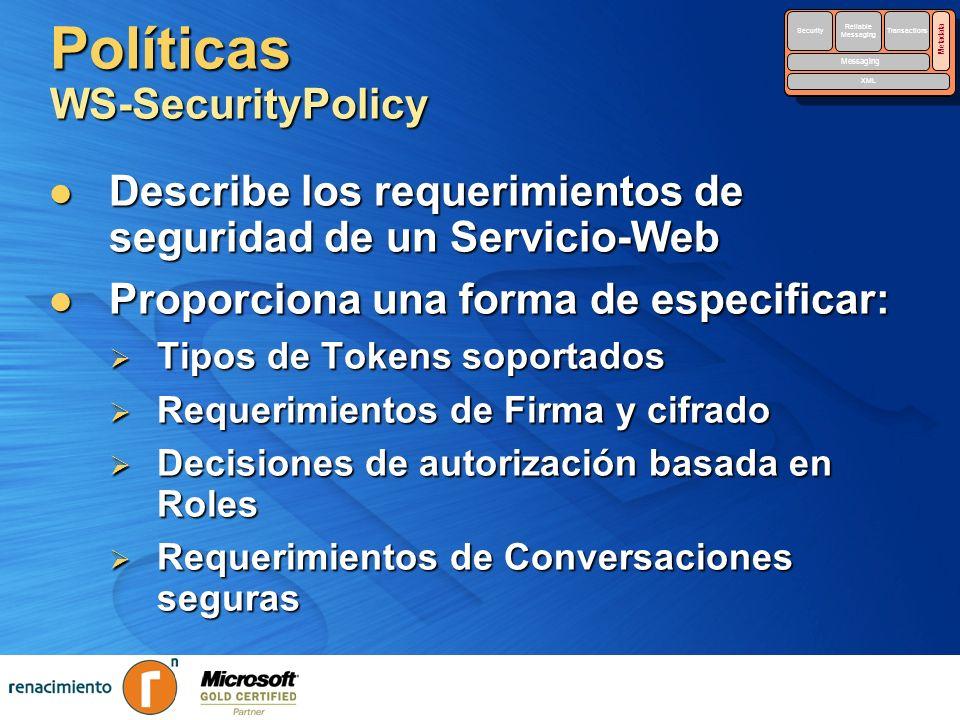 Políticas WS-SecurityPolicy Describe los requerimientos de seguridad de un Servicio-Web Describe los requerimientos de seguridad de un Servicio-Web Pr
