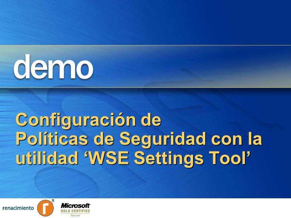 Configuración de Políticas de Seguridad con la utilidad WSE Settings Tool