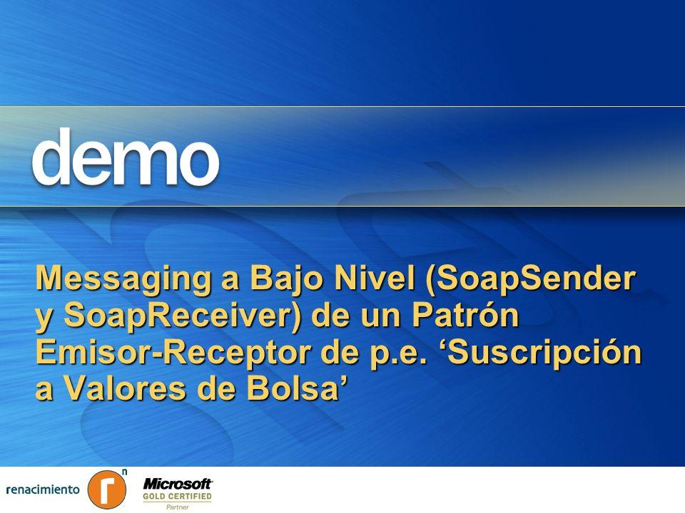 Messaging a Bajo Nivel (SoapSender y SoapReceiver) de un Patrón Emisor-Receptor de p.e. Suscripción a Valores de Bolsa
