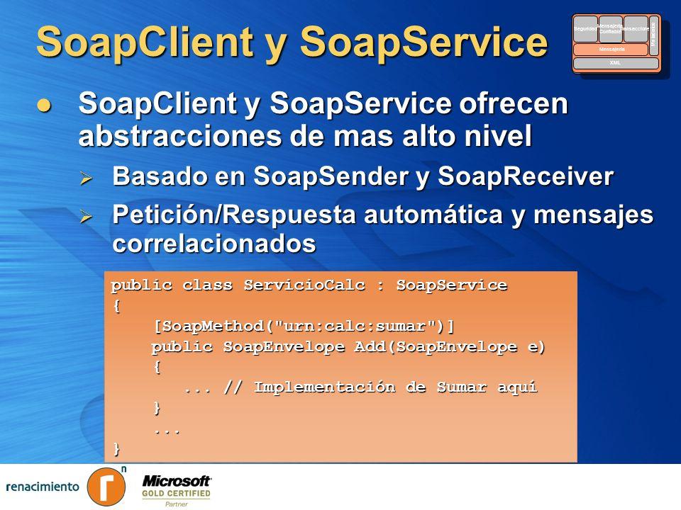 SoapClient y SoapService SoapClient y SoapService ofrecen abstracciones de mas alto nivel SoapClient y SoapService ofrecen abstracciones de mas alto n