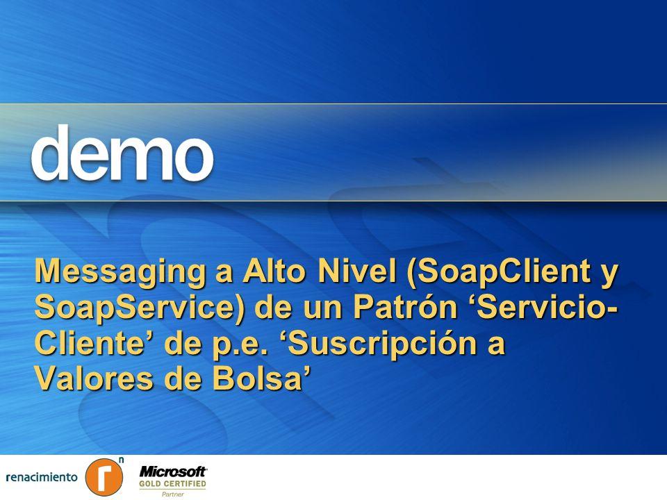 Messaging a Alto Nivel (SoapClient y SoapService) de un Patrón Servicio- Cliente de p.e. Suscripción a Valores de Bolsa