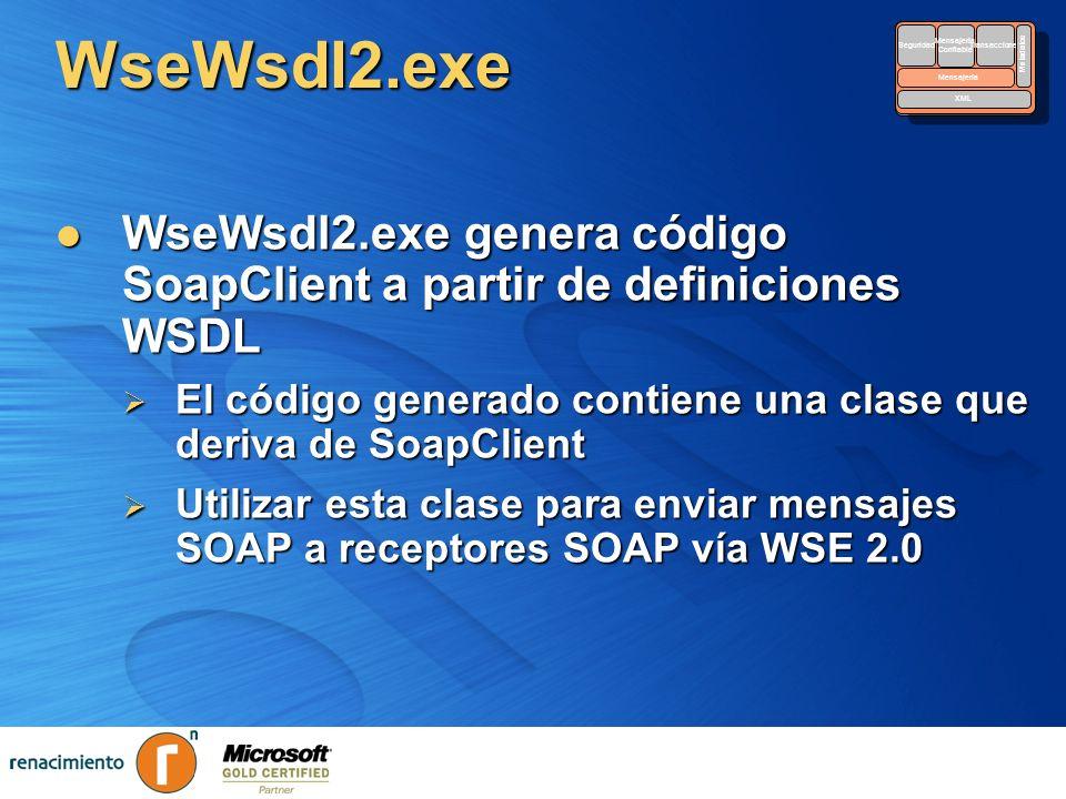 WseWsdl2.exe WseWsdl2.exe genera código SoapClient a partir de definiciones WSDL WseWsdl2.exe genera código SoapClient a partir de definiciones WSDL E