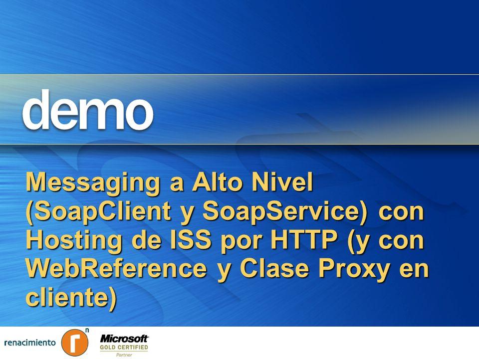 Messaging a Alto Nivel (SoapClient y SoapService) con Hosting de ISS por HTTP (y con WebReference y Clase Proxy en cliente)
