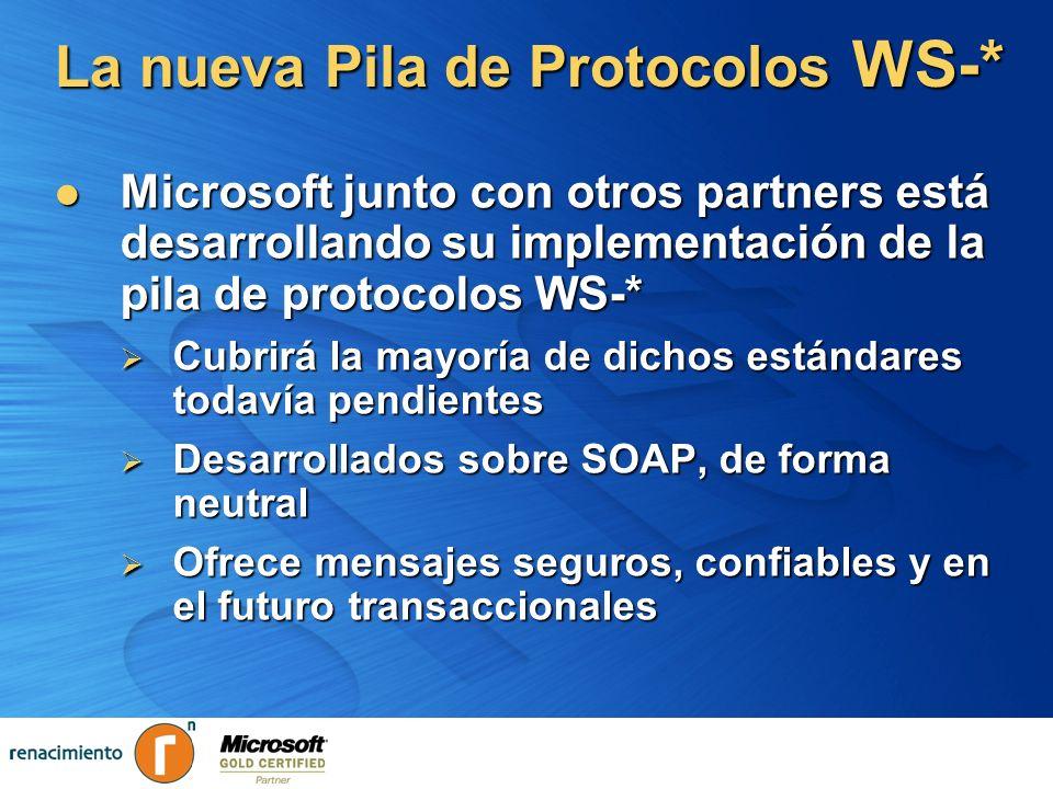 La nueva Pila de Protocolos WS-* Microsoft junto con otros partners está desarrollando su implementación de la pila de protocolos WS-* Microsoft junto