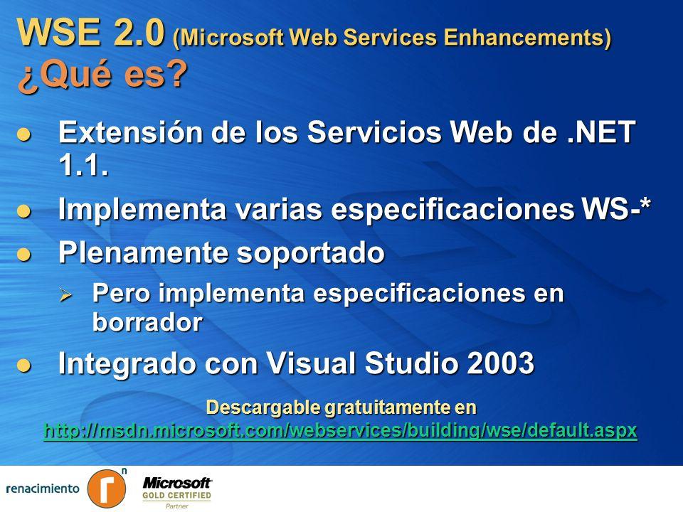 WSE 2.0 (Microsoft Web Services Enhancements) ¿Qué es? Extensión de los Servicios Web de.NET 1.1. Extensión de los Servicios Web de.NET 1.1. Implement