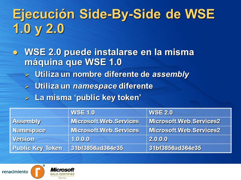 Ejecución Side-By-Side de WSE 1.0 y 2.0 WSE 2.0 puede instalarse en la misma máquina que WSE 1.0 WSE 2.0 puede instalarse en la misma máquina que WSE