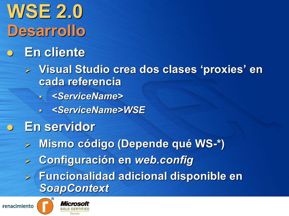 WSE 2.0 Desarrollo En cliente En cliente Visual Studio crea dos clases proxies en cada referencia Visual Studio crea dos clases proxies en cada refere
