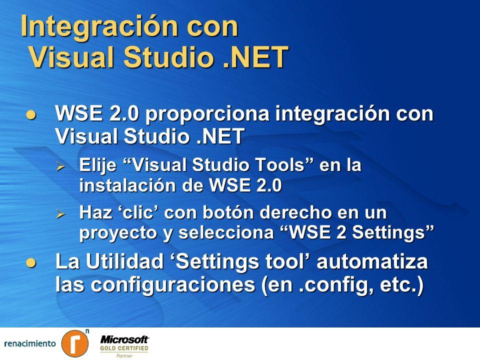 Integración con Visual Studio.NET WSE 2.0 proporciona integración con Visual Studio.NET WSE 2.0 proporciona integración con Visual Studio.NET Elije Vi