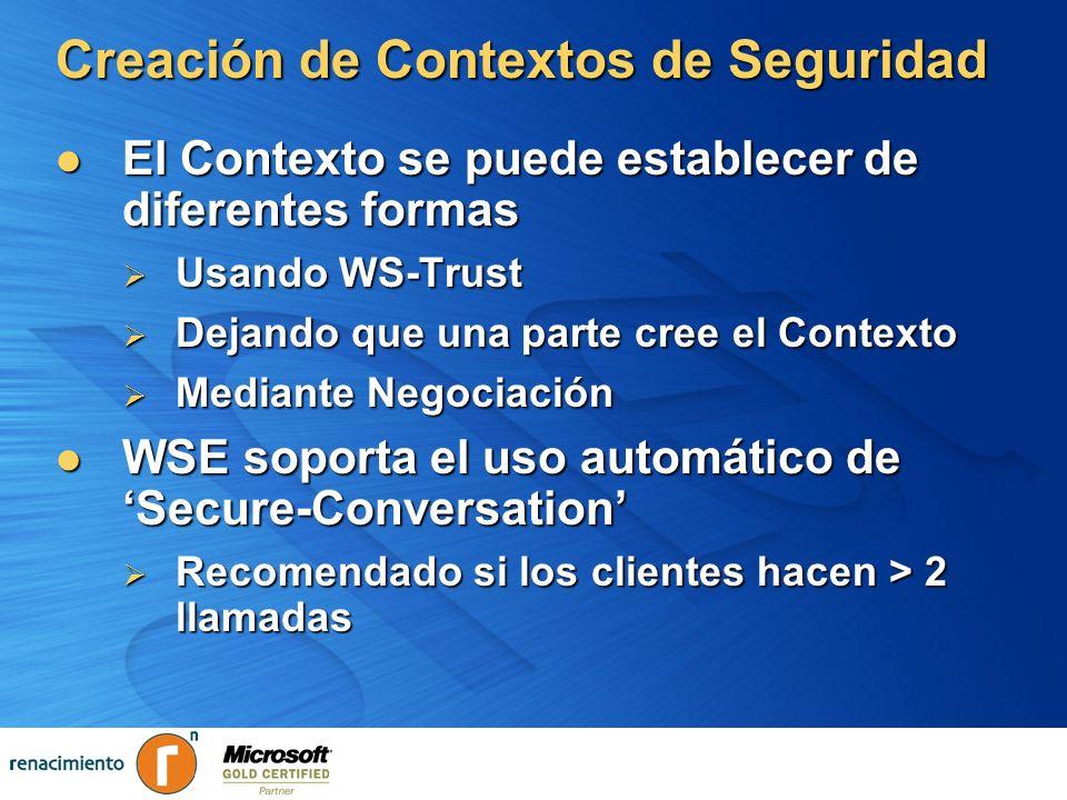 Creación de Contextos de Seguridad El Contexto se puede establecer de diferentes formas El Contexto se puede establecer de diferentes formas Usando WS
