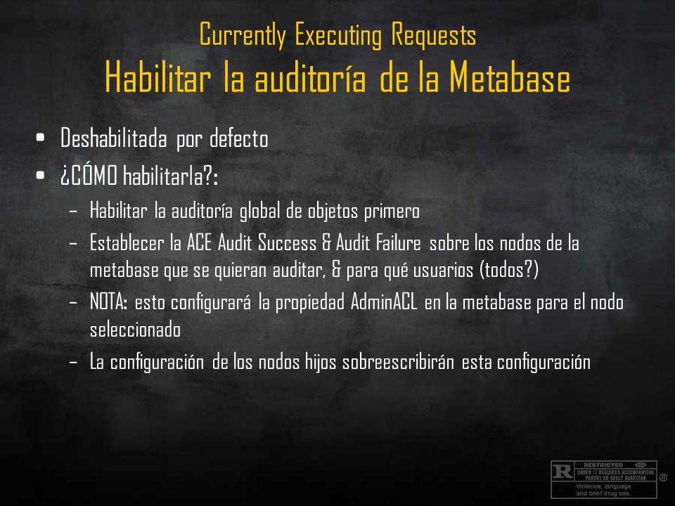 Currently Executing Requests Habilitar la auditoría de la Metabase Deshabilitada por defecto ¿CÓMO habilitarla? : –Habilitar la auditoría global de ob