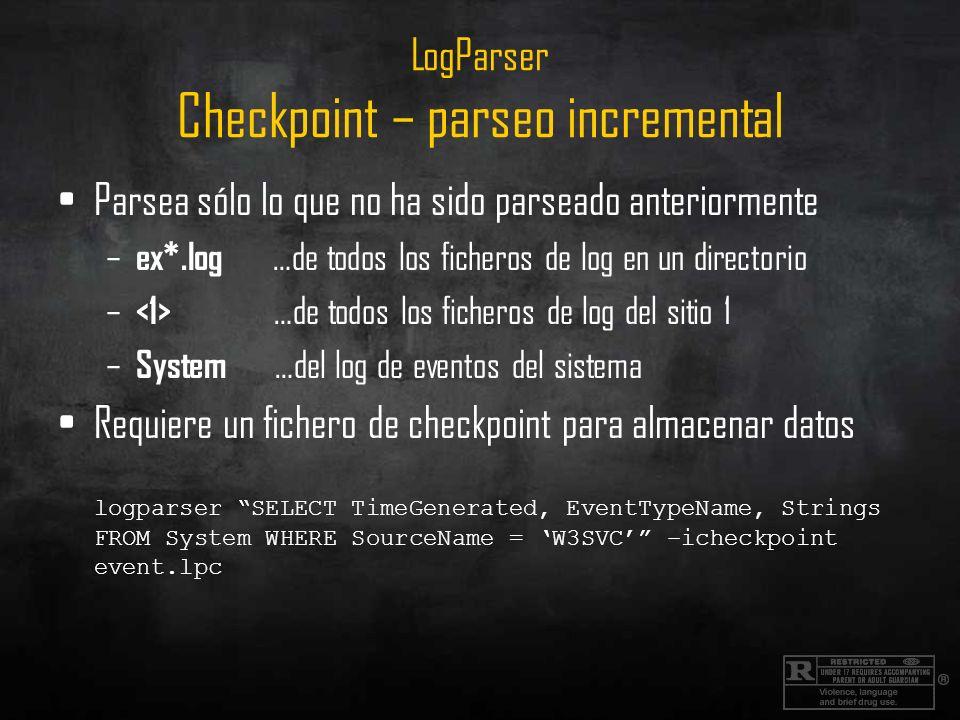 LogParser Checkpoint – parseo incremental Parsea sólo lo que no ha sido parseado anteriormente – ex*.log …de todos los ficheros de log en un directori