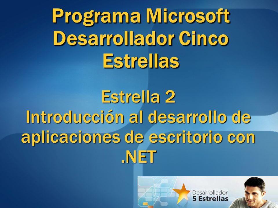 Estrella 2 Introducción al desarrollo de aplicaciones de escritorio con.NET Programa Microsoft Desarrollador Cinco Estrellas