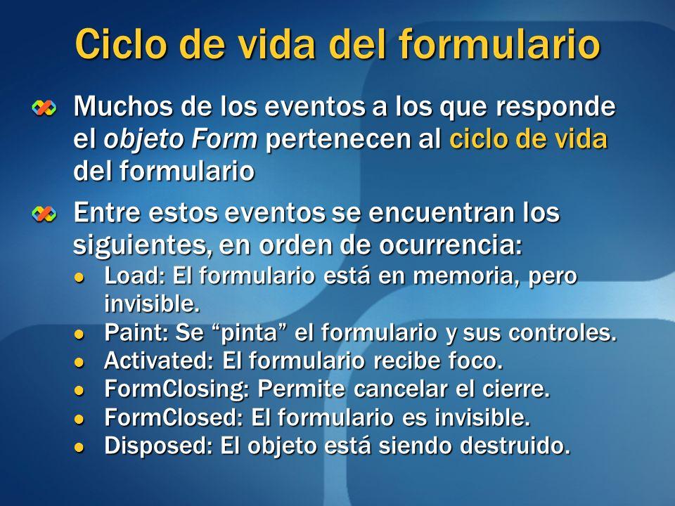 Ciclo de vida del formulario Muchos de los eventos a los que responde el objeto Form pertenecen al ciclo de vida del formulario Entre estos eventos se