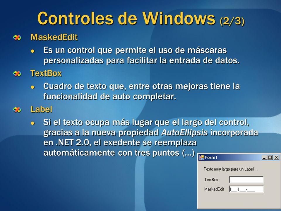 Controles de Windows (2/3) MaskedEdit Es un control que permite el uso de máscaras personalizadas para facilitar la entrada de datos. Es un control qu