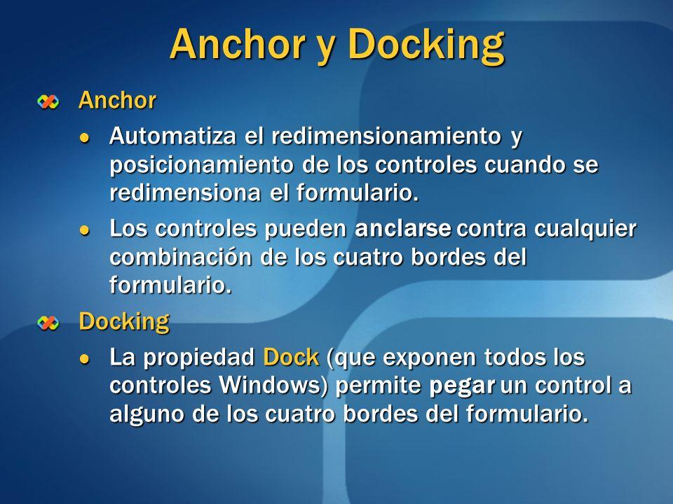 Anchor y Docking Anchor Automatiza el redimensionamiento y posicionamiento de los controles cuando se redimensiona el formulario. Automatiza el redime