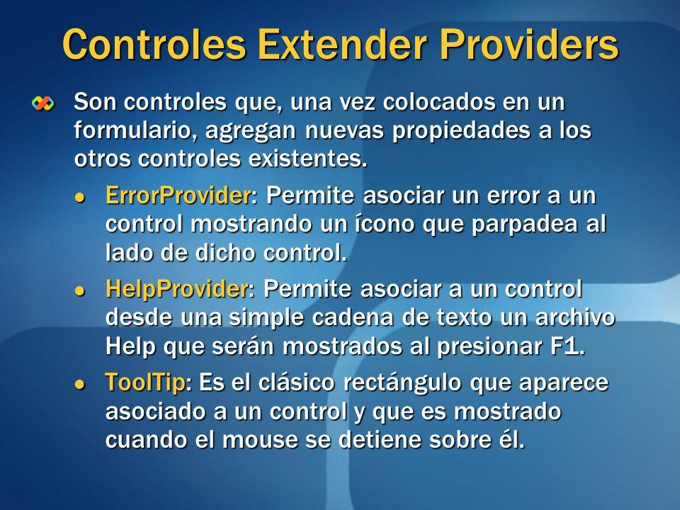 Controles Extender Providers Son controles que, una vez colocados en un formulario, agregan nuevas propiedades a los otros controles existentes. Error
