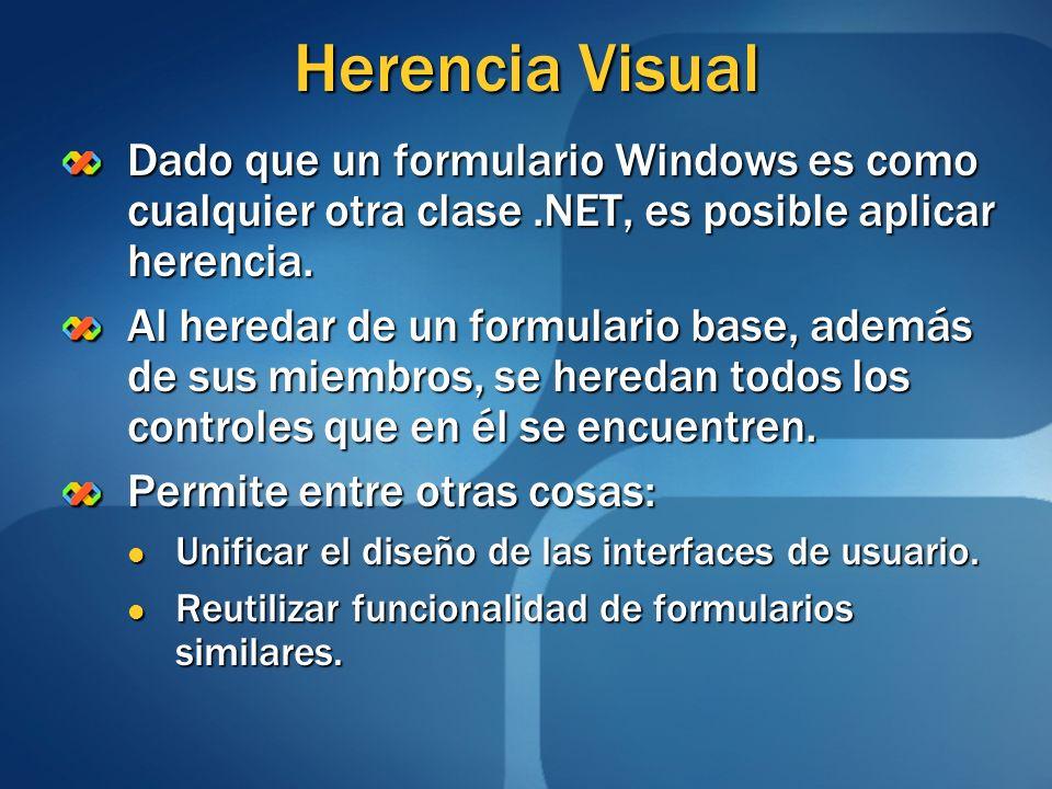 Herencia Visual Dado que un formulario Windows es como cualquier otra clase.NET, es posible aplicar herencia. Al heredar de un formulario base, además