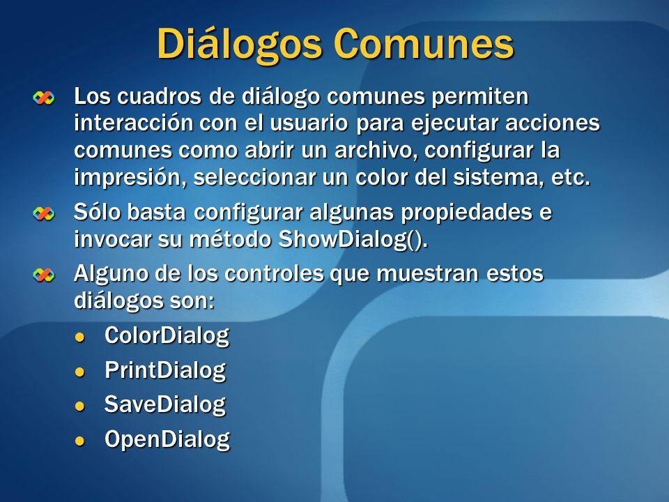 Diálogos Comunes Los cuadros de diálogo comunes permiten interacción con el usuario para ejecutar acciones comunes como abrir un archivo, configurar l