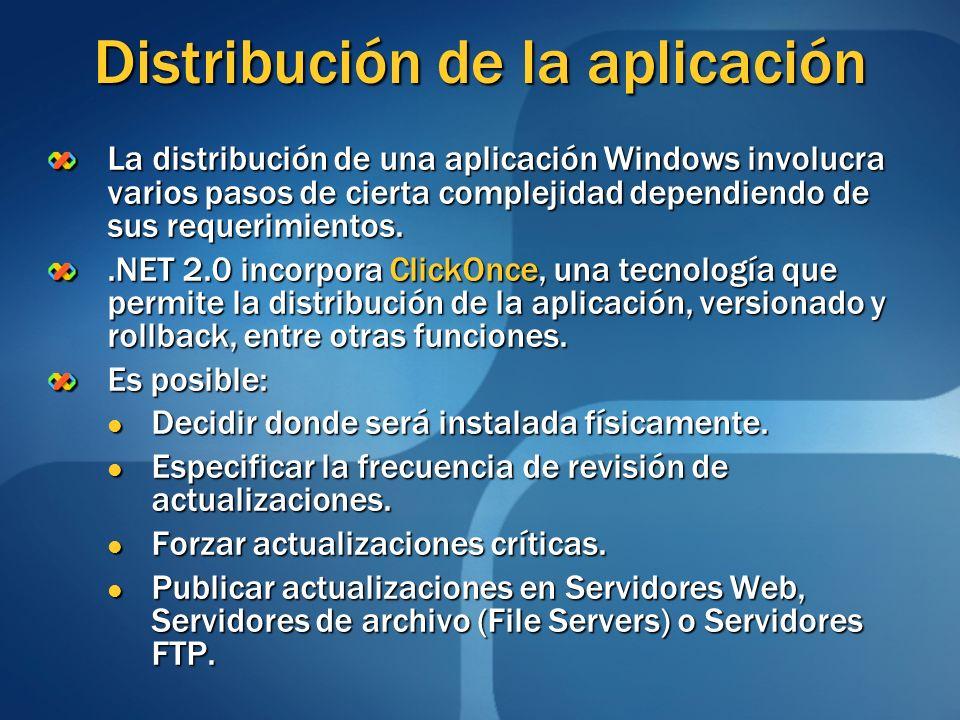 Distribución de la aplicación La distribución de una aplicación Windows involucra varios pasos de cierta complejidad dependiendo de sus requerimientos