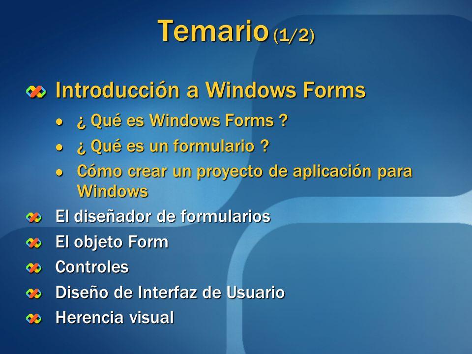 Temario (1/2) Introducción a Windows Forms El diseñador de formularios El objeto Form Controles Diseño de Interfaz de Usuario Controles Extender Providers Herencia visual