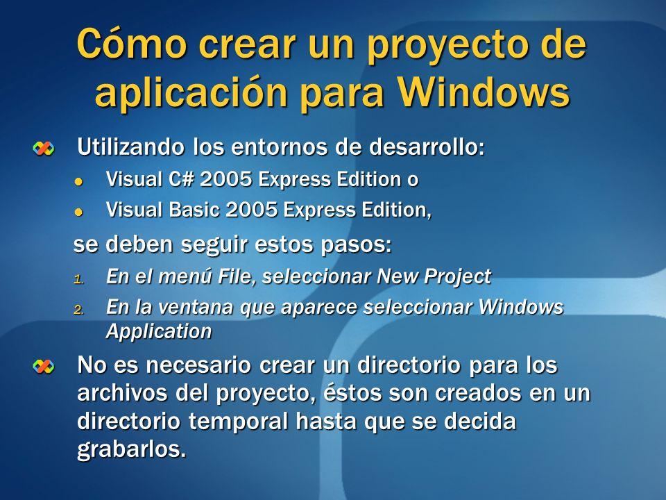 Cómo crear un proyecto de aplicación para Windows Utilizando los entornos de desarrollo: Visual C# 2005 Express Edition o Visual C# 2005 Express Editi