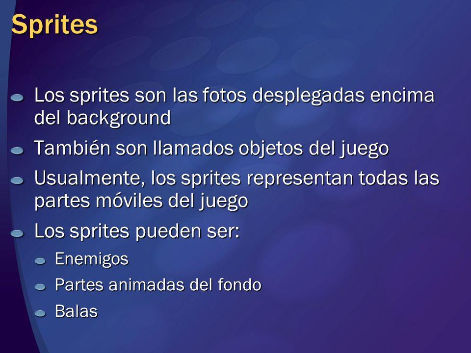 Sprites Los sprites son las fotos desplegadas encima del background También son llamados objetos del juego Usualmente, los sprites representan todas l