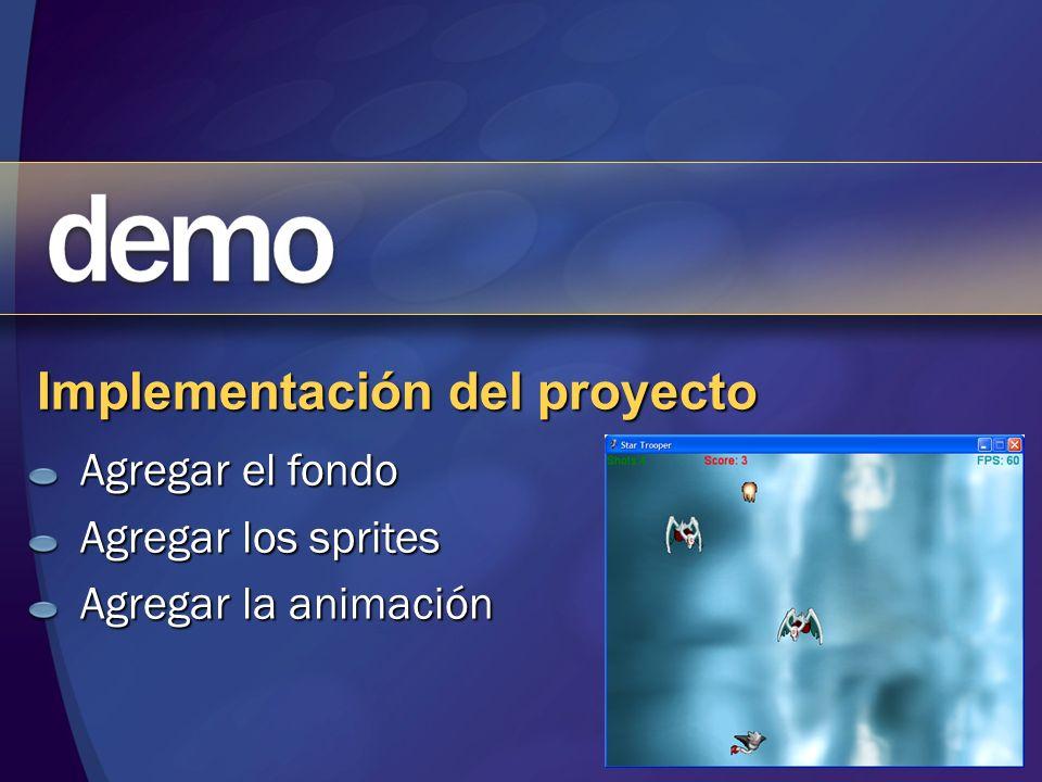 Implementación del proyecto Agregar el fondo Agregar los sprites Agregar la animación
