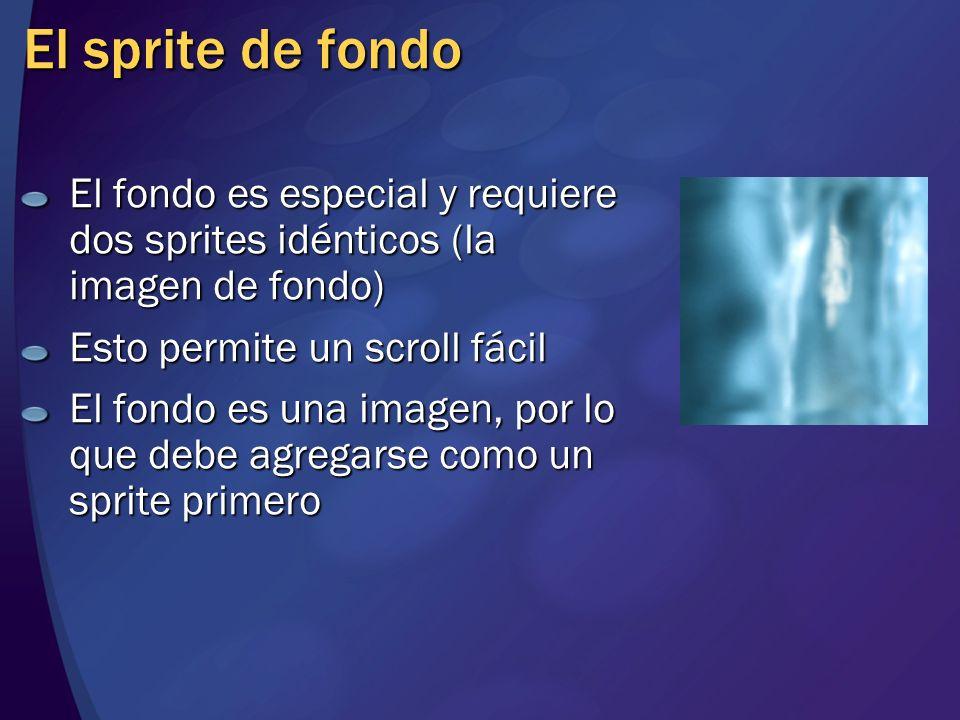 El sprite de fondo El fondo es especial y requiere dos sprites idénticos (la imagen de fondo) Esto permite un scroll fácil El fondo es una imagen, por