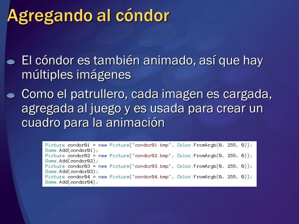 Agregando al cóndor El cóndor es también animado, así que hay múltiples imágenes Como el patrullero, cada imagen es cargada, agregada al juego y es us
