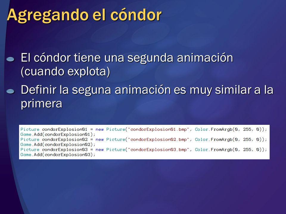 Agregando el cóndor El cóndor tiene una segunda animación (cuando explota) Definir la seguna animación es muy similar a la primera