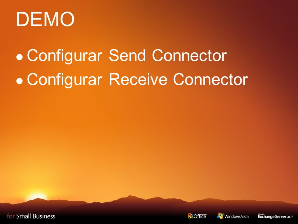 DEMO Configurar Send Connector Configurar Receive Connector