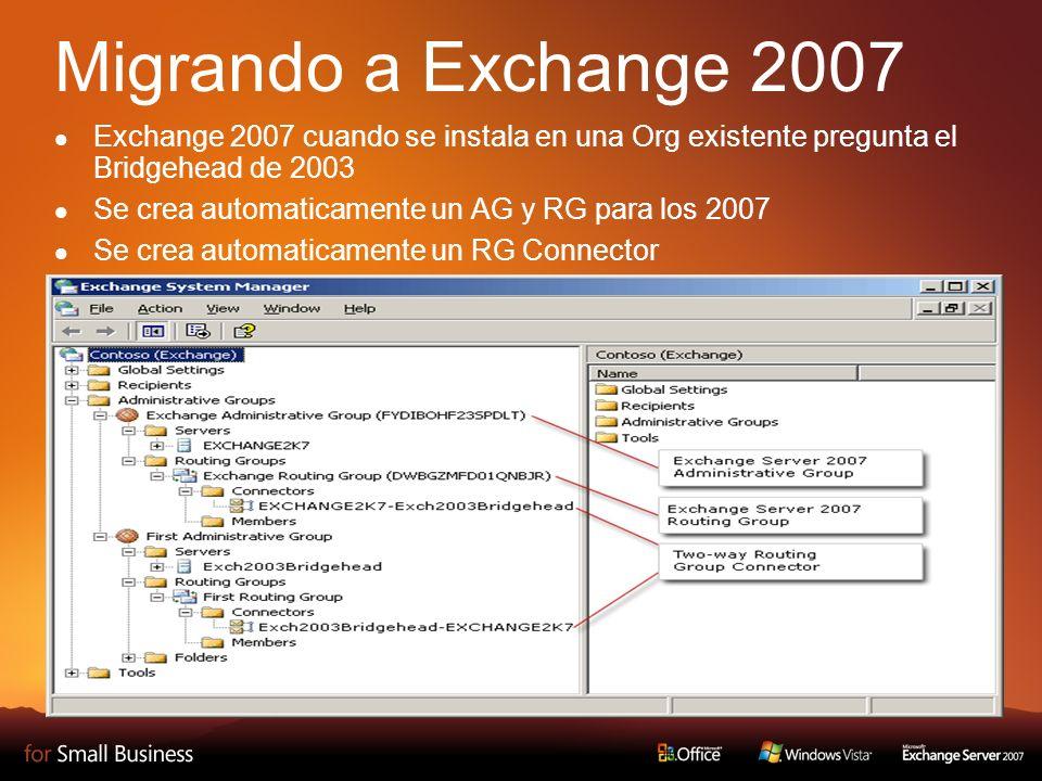 Migrando a Exchange 2007 Exchange 2007 cuando se instala en una Org existente pregunta el Bridgehead de 2003 Se crea automaticamente un AG y RG para los 2007 Se crea automaticamente un RG Connector