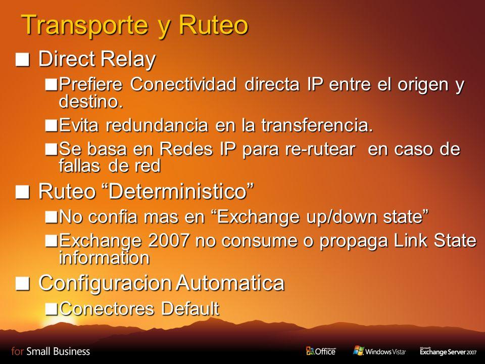 Transporte y Ruteo Direct Relay Direct Relay Prefiere Conectividad directa IP entre el origen y destino.