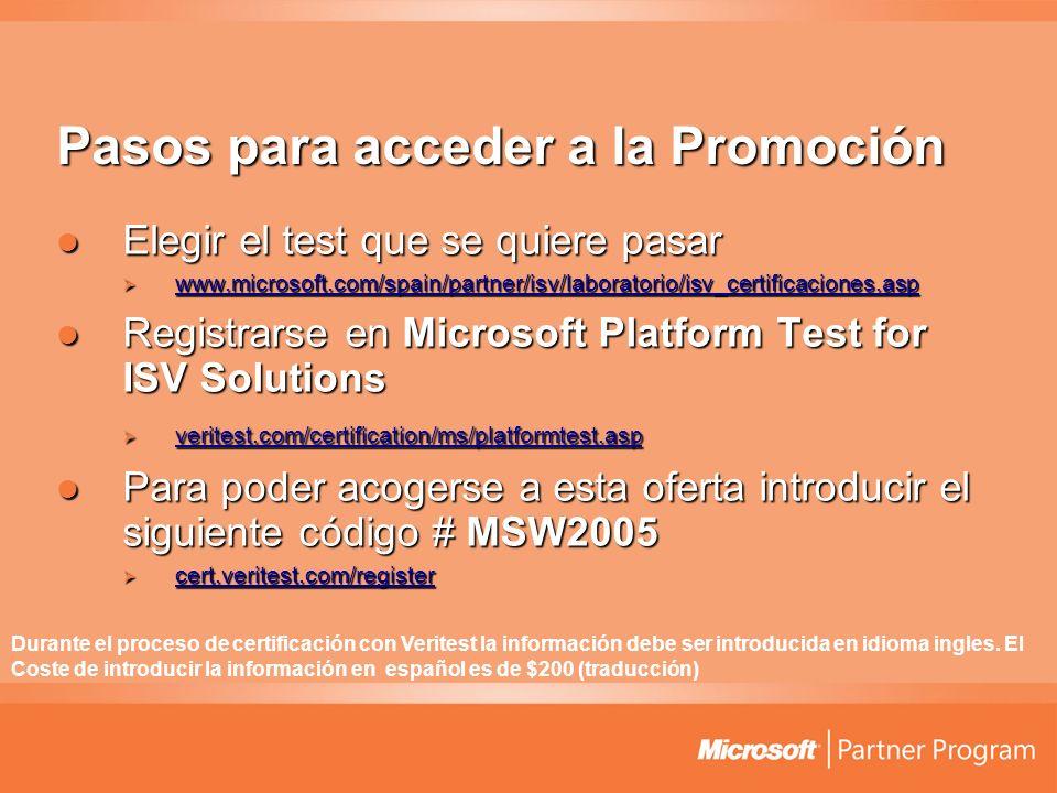 Pasos para acceder a la Promoción Elegir el test que se quiere pasar Elegir el test que se quiere pasar www.microsoft.com/spain/partner/isv/laboratori