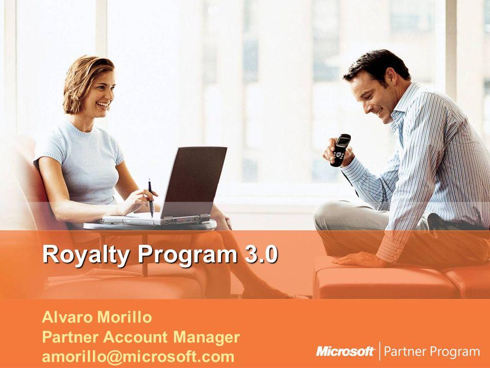 Royalty Program 3.0 Alvaro Morillo Partner Account Manager amorillo@microsoft.com