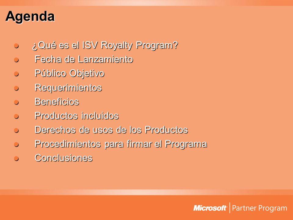 Agenda ¿Qué es el ISV Royalty Program? ¿Qué es el ISV Royalty Program? Fecha de Lanzamiento Fecha de Lanzamiento Público Objetivo Público Objetivo Req