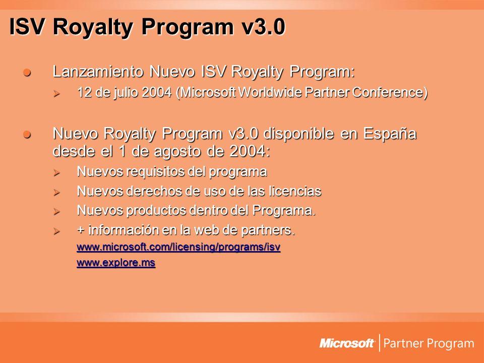 ISV Royalty Program v3.0 Lanzamiento Nuevo ISV Royalty Program: Lanzamiento Nuevo ISV Royalty Program: 12 de julio 2004 (Microsoft Worldwide Partner C