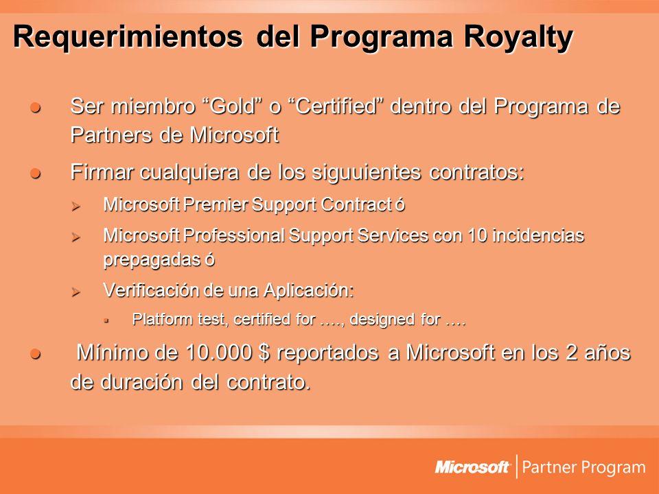 Requerimientos del Programa Royalty Ser miembro Gold o Certified dentro del Programa de Partners de Microsoft Ser miembro Gold o Certified dentro del