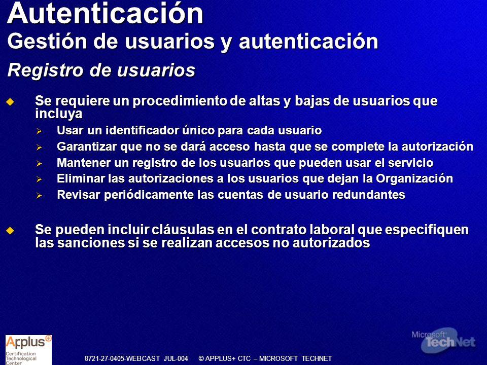 8721-27-0405-WEBCAST JUL-004 © APPLUS+ CTC – MICROSOFT TECHNET Se requiere un procedimiento de altas y bajas de usuarios que incluya Se requiere un pr